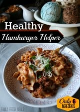 Homemade Healthy Hamburger Helper Recipe