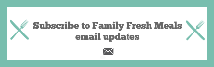 Subscribe To Family Fresh Meals