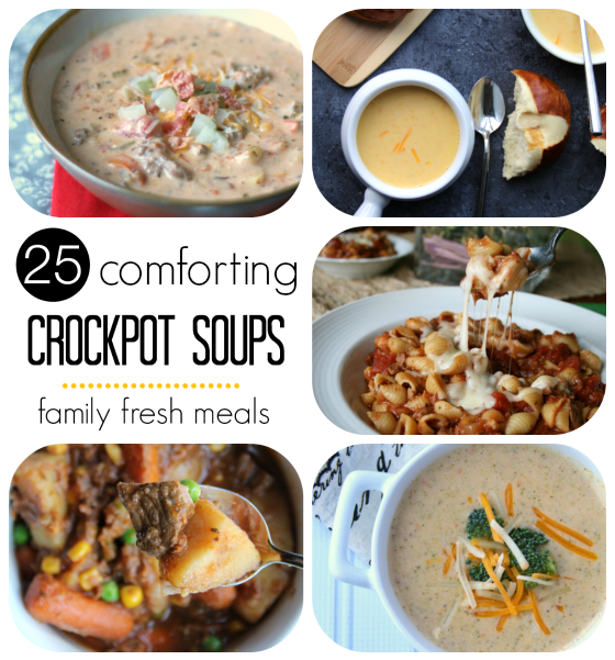 25 comforting crockpot soups and stews - familyfreshmeals.com FB