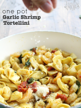 One Pot Garlic Shrimp Tortellini