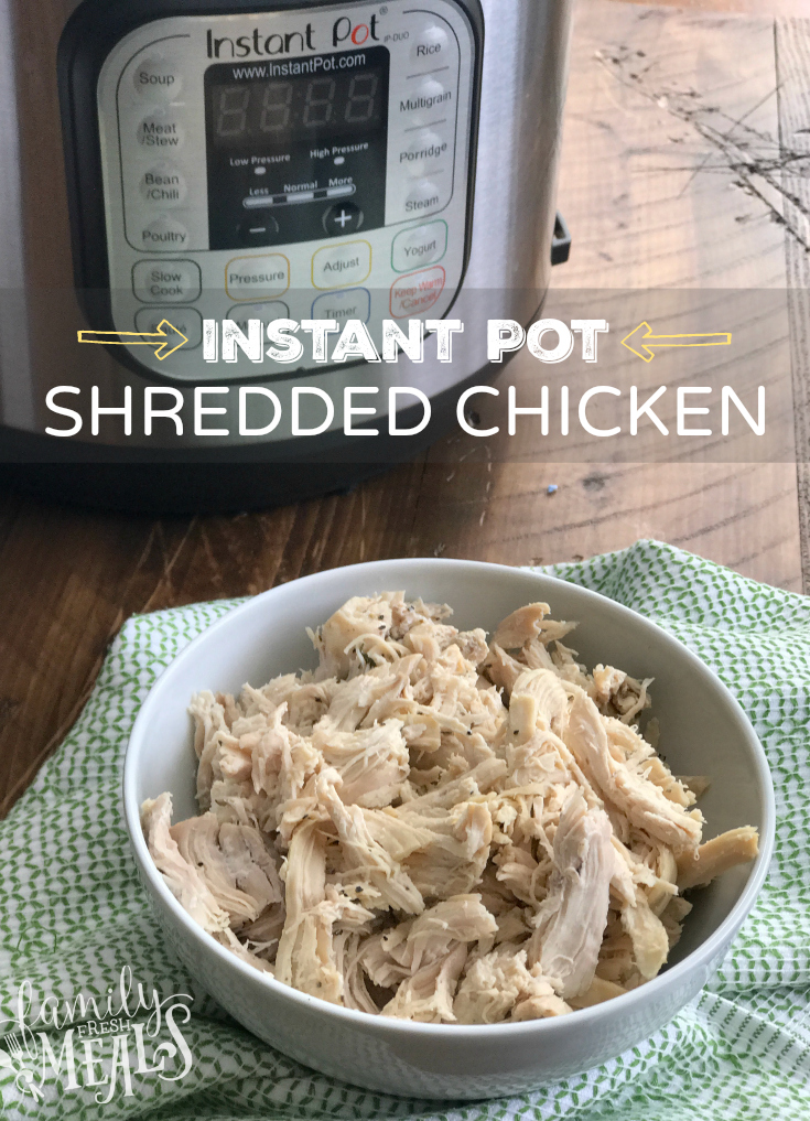 Flavorful Instant Pot Shredded Chicken Breast - FamilyFreshMeals.com